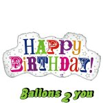 Wort Happy Birthday Folienballon  - 81cm